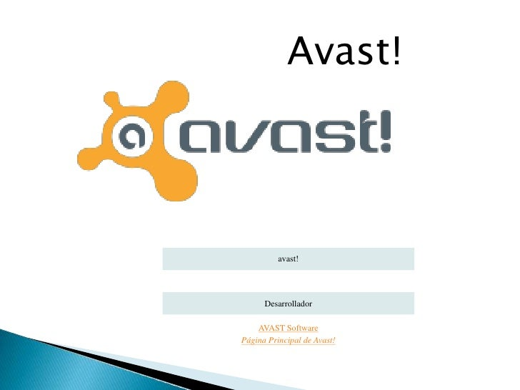 Avast!          avast!      Desarrollador    AVAST SoftwarePágina Principal de Avast!