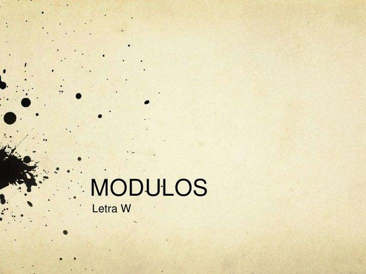 MODULOSLetra W