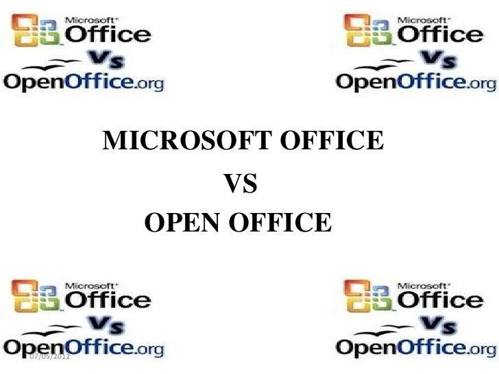 MICROSOFT OFFICE                   VS               OPEN OFFICE07/05/2012