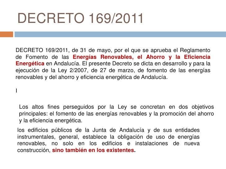 DECRETO 169/2011DECRETO 169/2011, de 31 de mayo, por el que se aprueba el Reglamentode Fomento de las Energías Renovables,...