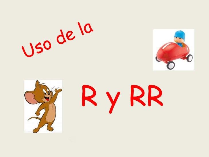 Image result for uso de la r y r r