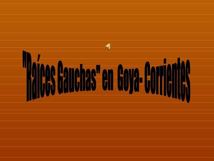 """""""Raíces Gauchas"""", viajó el 9 y 10 de junio a la ciudad de Goya, Corrientes. Participando del XVIII   Certamen Mesopotámico..."""