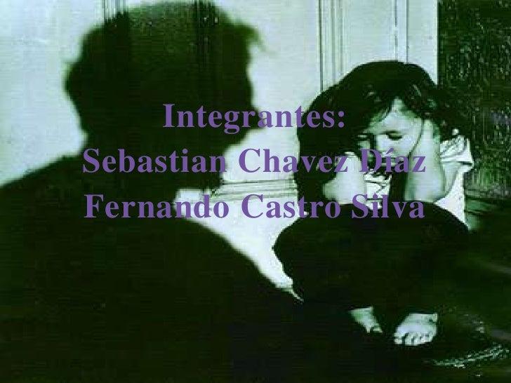 Integrantes:Sebastian Chavez DíazFernando Castro Silva