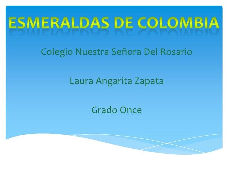 Colegio Nuestra Señora Del Rosario      Laura Angarita Zapata           Grado Once
