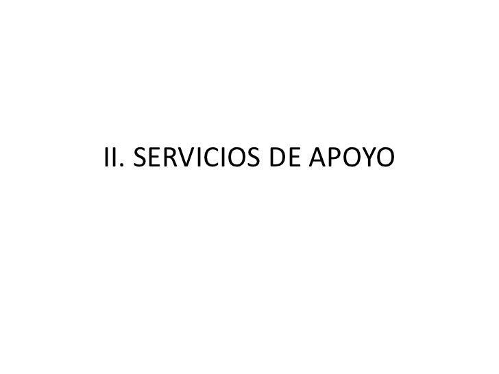 II. SERVICIOS DE APOYO