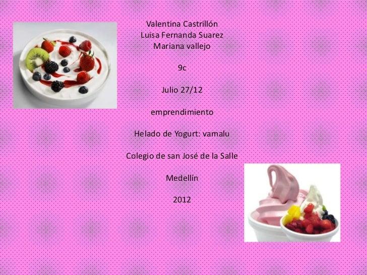 Valentina Castrillón    Luisa Fernanda Suarez        Mariana vallejo              9c         Julio 27/12      emprendimien...