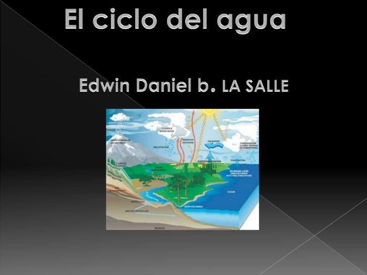    EL CICLODEL AGUA ES LA EVAPORACION    QUE SUBE A    LA ATMOSFERA PARA FORMAR LAS NUBES. 1.EVAPORACION:EL SOL CALIENTA...