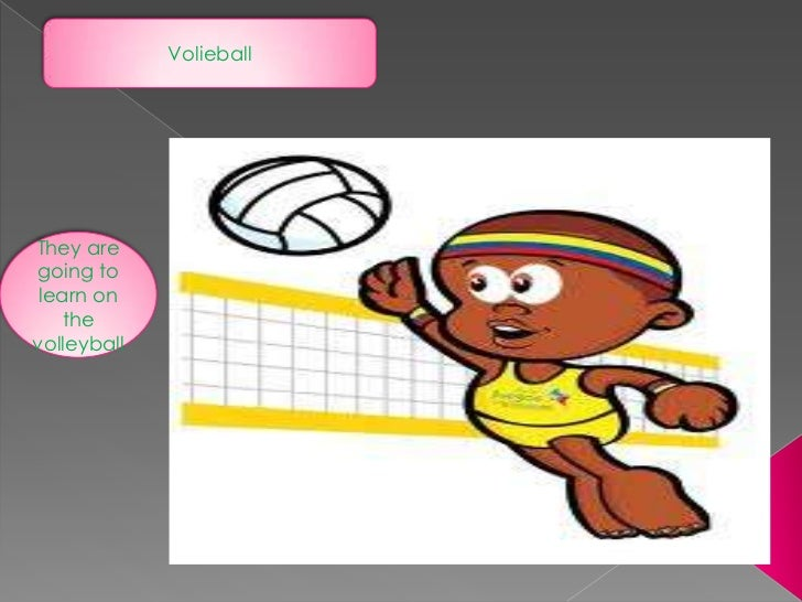 VolieballThey aregoing to learn on    thevolleyball