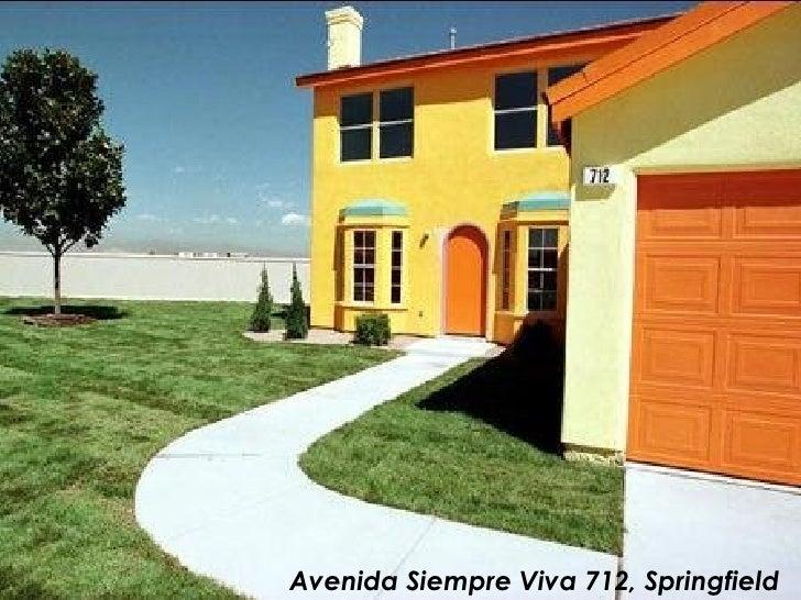 Avenida Siempre Viva 712, Springfield