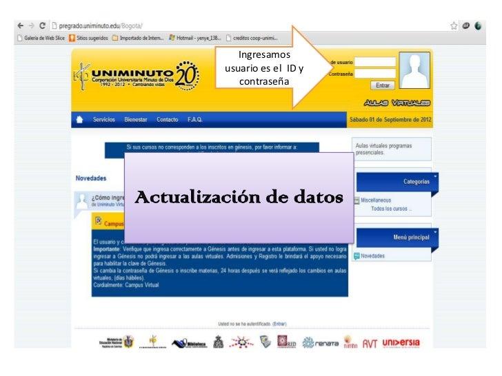 Ingresamos         usuario es el ID y            contraseñaActualización de datos