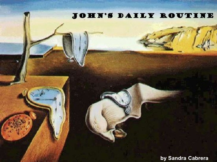 John's Daily Routine            by Sandra Cabrera