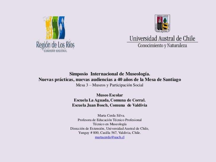 Simposio Internacional de Museología.Nuevas prácticas, nuevas audiencias a 40 años de la Mesa de Santiago                 ...