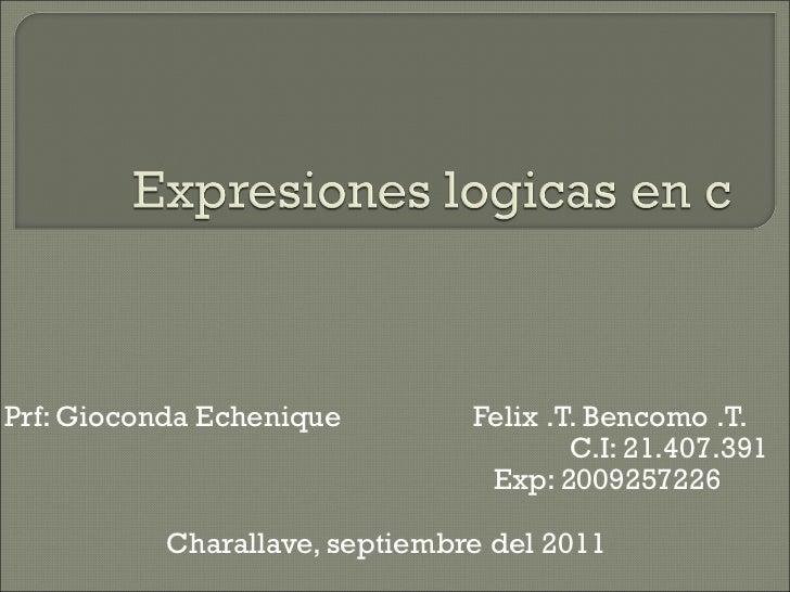 Prf: Gioconda Echenique         Felix .T. Bencomo .T.                                        C.I: 21.407.391              ...