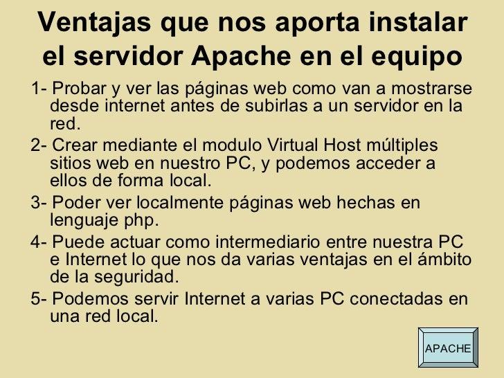 Ventajas que nos aporta instalarel servidor Apache en el equipo1- Probar y ver las páginas web como van a mostrarse   desd...