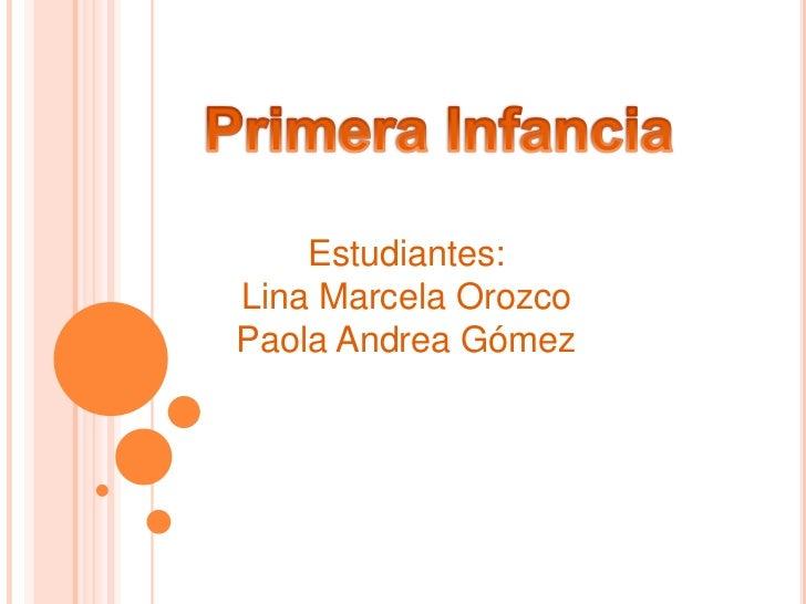 Estudiantes:Lina Marcela OrozcoPaola Andrea Gómez