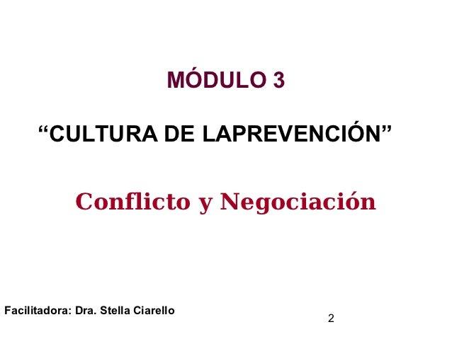 """MÓDULO 3   """"CULTURA DE LAPREVENCIÓN""""   Conflicto y Negociación Slide 2"""