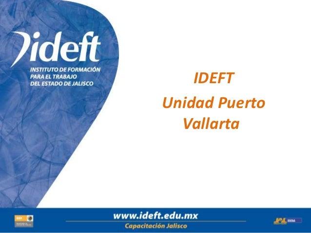 IDEFT la Titulo de  Unidad Puertopresentación    Vallarta