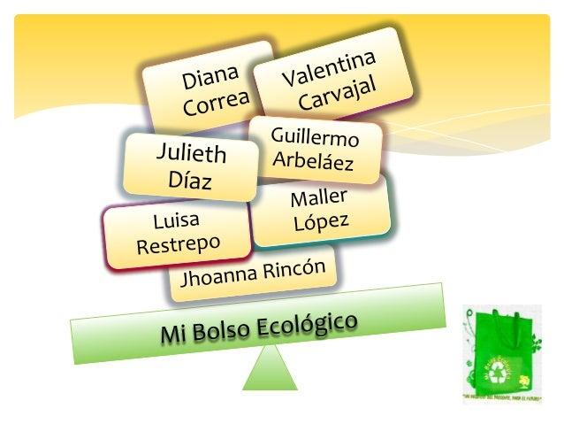 DESCRIPCION DE LA EMPRESA      MI BOLSO ECOLOGICO es una empresa           con sociedad de responsabilidad      limitada (...