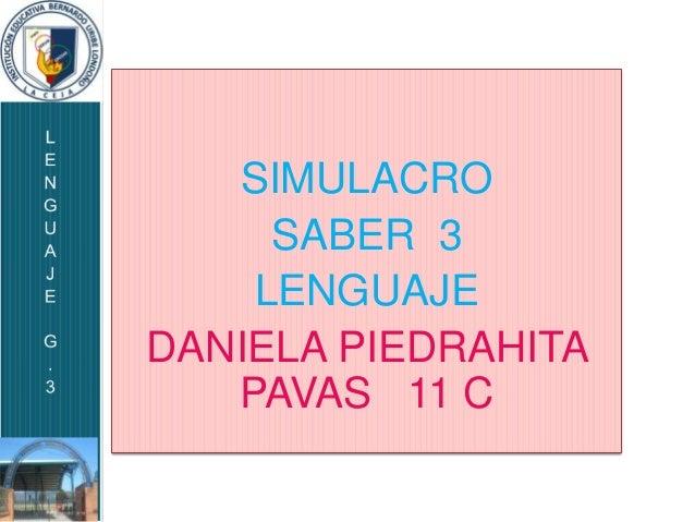 SIMULACRO     SABER 3    LENGUAJEDANIELA PIEDRAHITA   PAVAS 11 C
