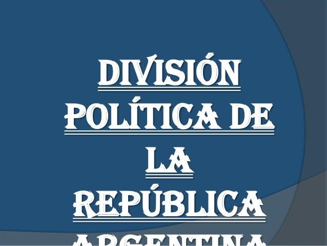 Divisiónpolítica de     laRepública