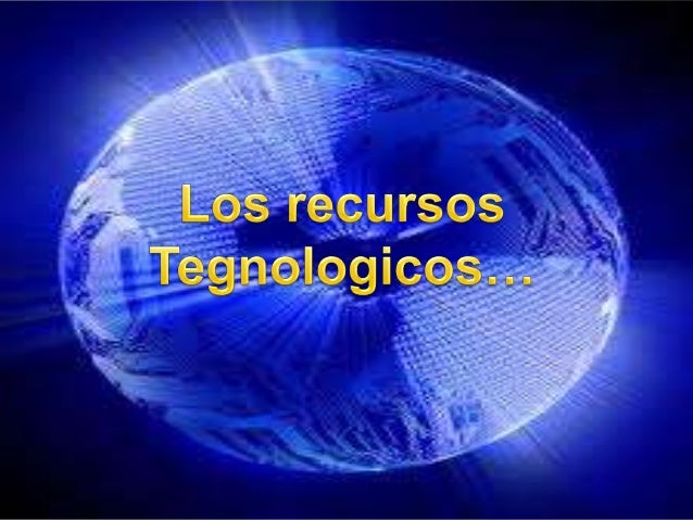 Los recursos tecnológicos ayudana desarrollar las operaciones cotidianas dela empresa, desde la producción hasta lacomerci...
