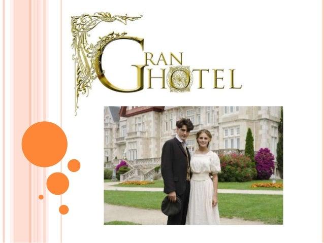 GRAN HOTELGran Hotel es una serie deficción, emitida por Antena 3y producida por BambúProducciones para latemporada 2011/2...