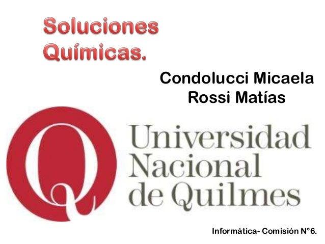 Condolucci Micaela   Rossi Matías      Informática- Comisión N°6.