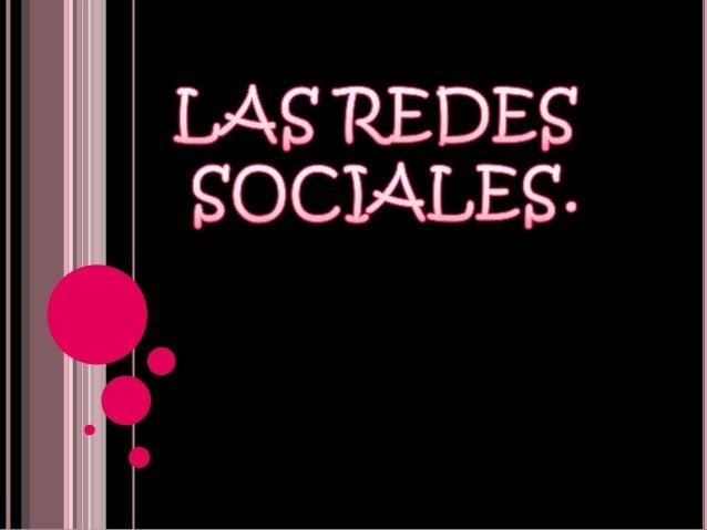 Redes sociales   Formas de interacción          social    Intercambio dinámicoPersonas, grupos e instituciones.         En...