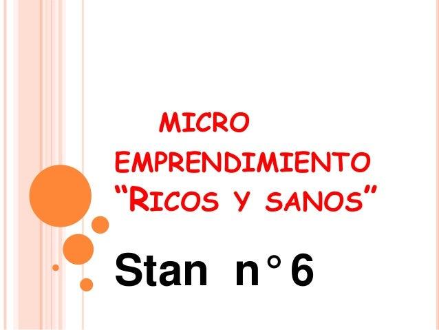 """MICROEMPRENDIMIENTO""""RICOS Y SANOS""""Stan n° 6"""