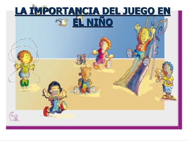 La Importancia Del Juego En El Nino