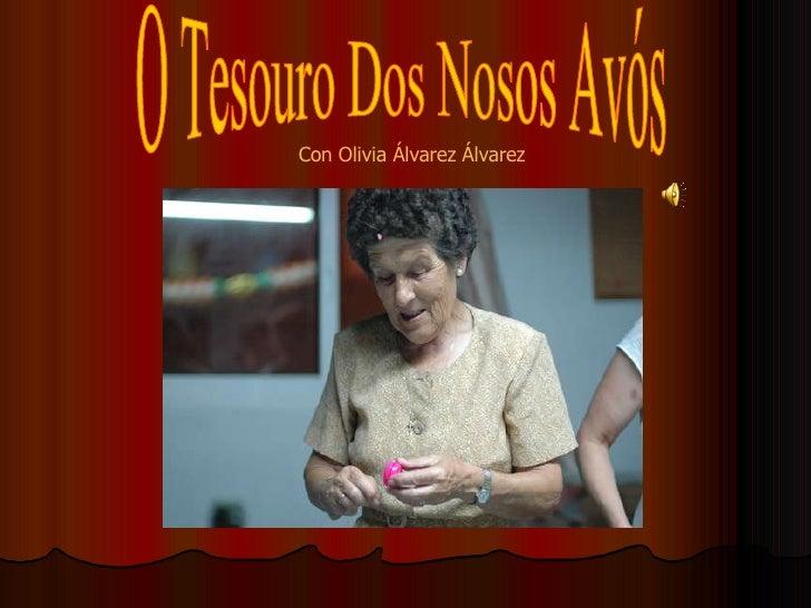 O Tesouro Dos Nosos Avós Con Olivia Álvarez Álvarez