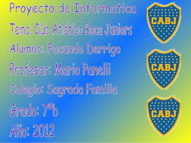 ElClub Atlético Boca Juniorses una entidad deportiva de la ciudad deBuenos Aires,Argentina. Fue fundadaen el barrio de...
