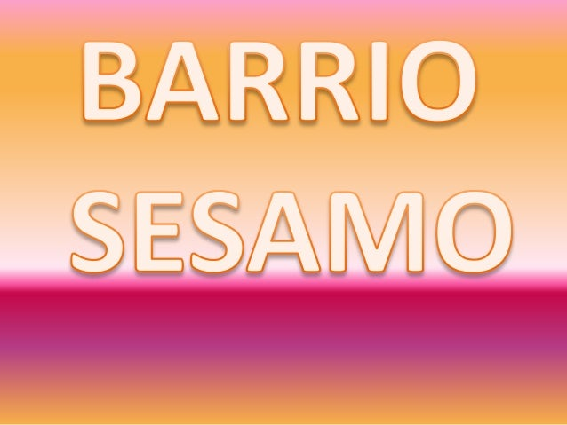 BARRIO SESAMO