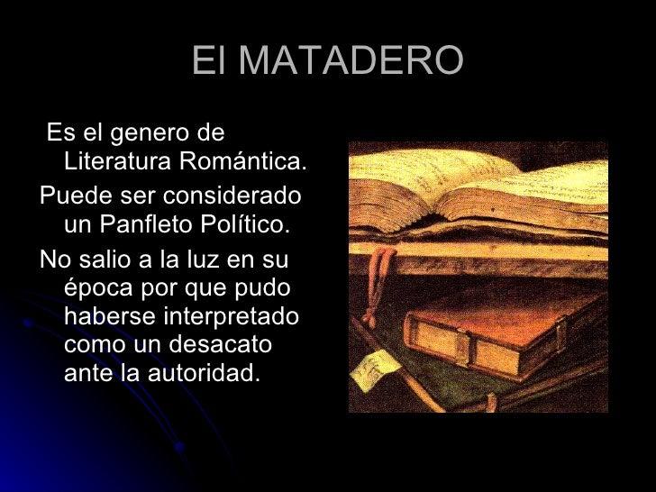 essay romanticismo el matadero El matadero - essay by - anti essays el matadero is a short story that conveys echeverr a s socio-political worries about the state of argentina during rosas.