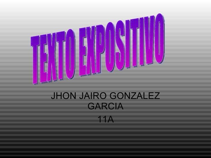 JHON JAIRO GONZALEZ GARCIA 11A TEXTO EXPOSITIVO