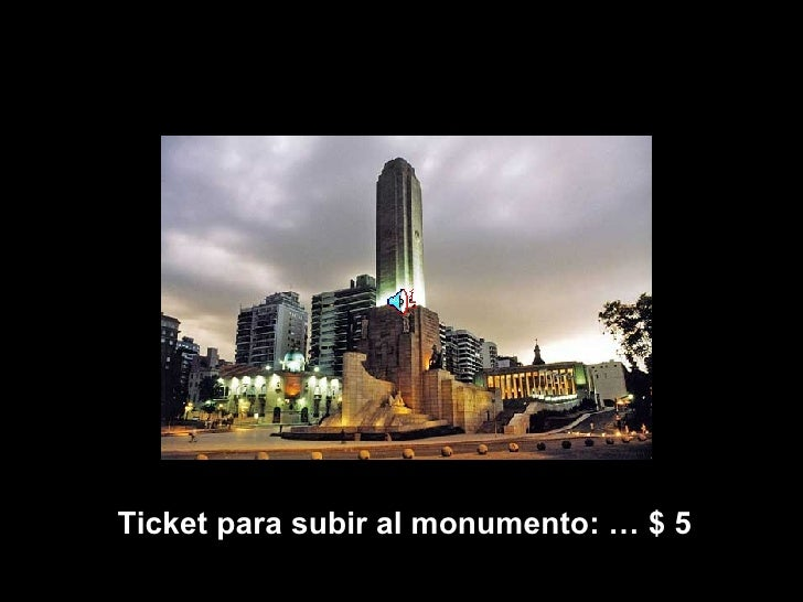 Ticket para subir al monumento: … $ 5