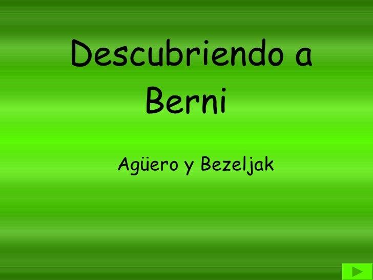 Agüero y Bezeljak Descubriendo a Berni
