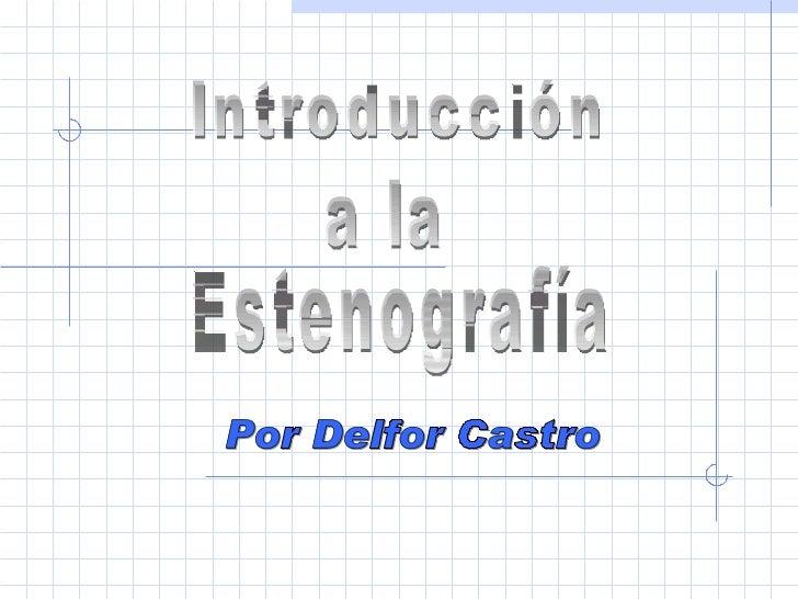 Introducción a la Estenografía Por Delfor Castro