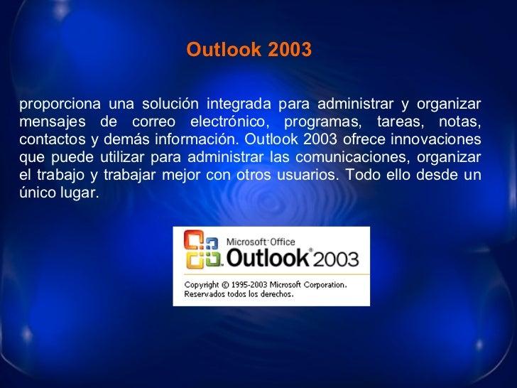 proporciona una solución integrada para administrar y organizar mensajes de correo electrónico, programas, tareas, notas, ...