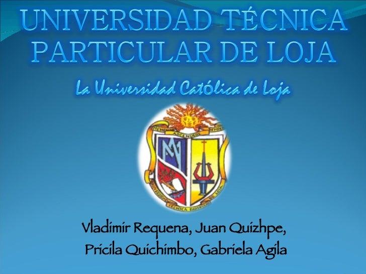 Vladimir Requena, Juan Quizhpe,  Pricila Quichimbo, Gabriela Agila