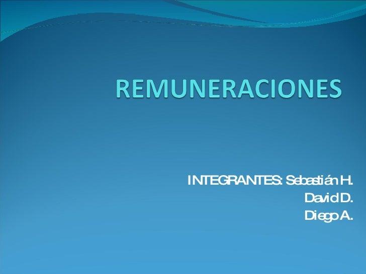 INTEGRANTES: Sebastián H. David D. Diego A.