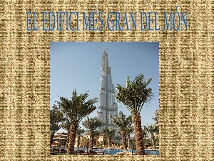 EL EDIFICI MÉS GRAN DEL MÓN