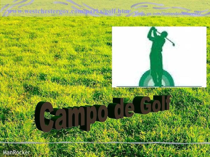 Campo de Golf www.westchestergov.com/parks/golf.htm   blogs.ya.com/llamandoalatierra2/