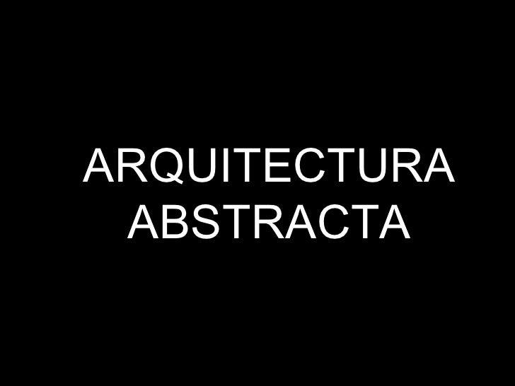 ARQUITECTURA ABSTRACTA
