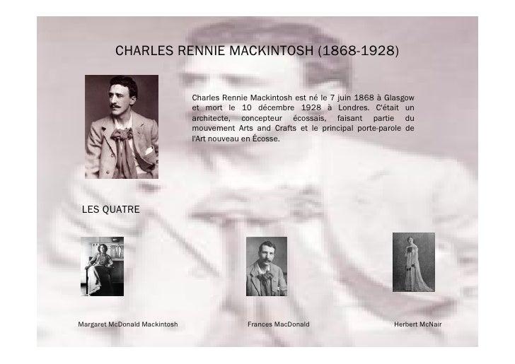 CHARLES RENNIE MACKINTOSH (1868-1928)                                  Charles Rennie Mackintosh est né le 7 juin 1868 à G...
