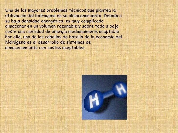 Uno de los mayores problemas técnicos que plantea la utilización del hidrogeno es su almacenamiento. Debido a su baja dens...