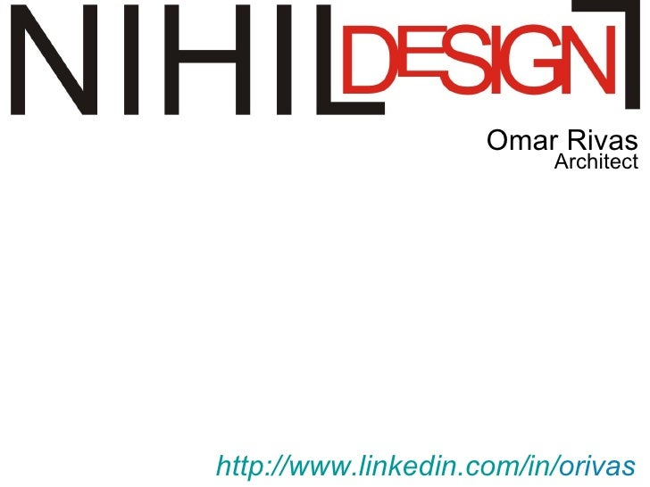 Omar Rivas                           Architect     http://www.linkedin.com/in/orivas