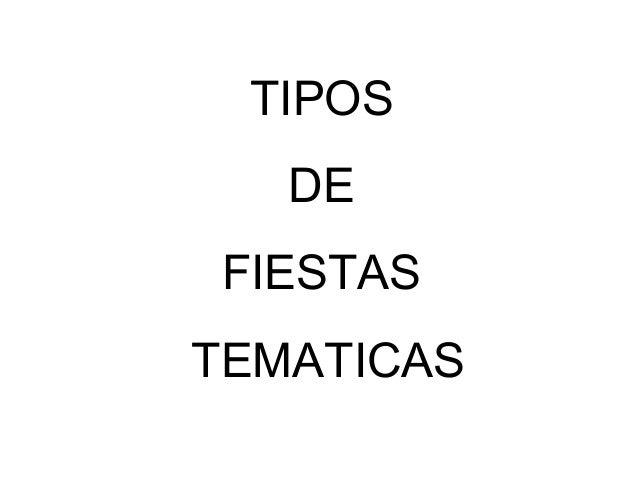 TIPOS   DE FIESTASTEMATICAS