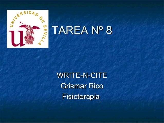TAREA Nº 8WRITE-N-CITE Grismar Rico Fisioterapia