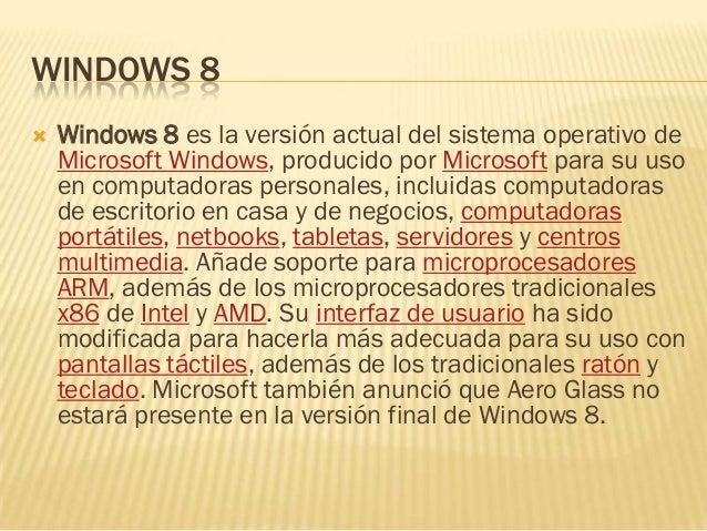    El 16 de abril de 2012, Microsoft anunció    que Windows 8 estará disponible en cuatro    ediciones principales.30 Win...
